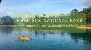 Khao Sok National Park_ trekking por la jungla y safari