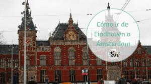 Cómo ir de Eindhoven a Ámsterdam