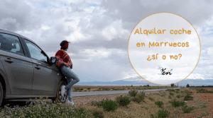 Alquilar coche en Marruecos ¿sí o no?