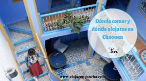 Dónde comer y alojarse en Chaouen